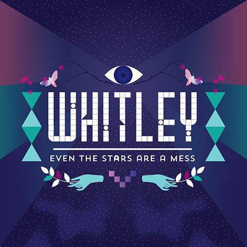 Whitley - Even The Stars Are A Mess (2013)