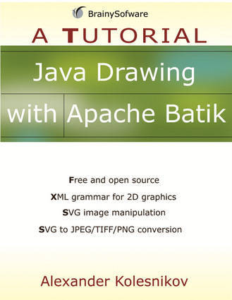 [E-Book]Java Drawing with Apache Batik: A Tutorial