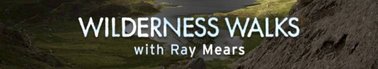 Wilderness Walks With Ray Mears S01E03 720p HDTV x264-C4TV