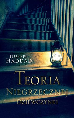 Hubert Haddad - Teoria niegrzecznej dziewczynki