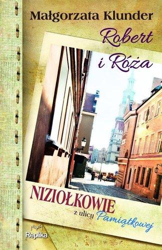 Małgorzata Klunder - Robert i Róża. Niziołkowie z ulicy Pamiątkowej