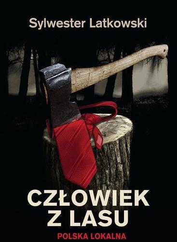 Sylwester Latkowski - Człowiek z lasu