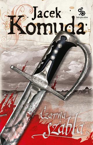 Jacek Komuda - Czarna szabla