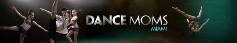 Dance Moms Miami S01E06 Pushed To The Edge Of The Dance Floor WEB h264-WaLMaRT