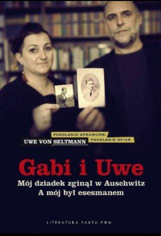 Gabi i Uwe: Mój dziadek zginął w Auschwitz. A mój był esesmanem - Uwe von Seltmann