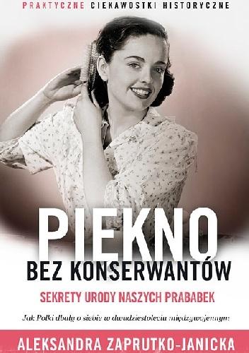 Aleksandra Zaprutko-Janicka - Piękno bez konserwantów