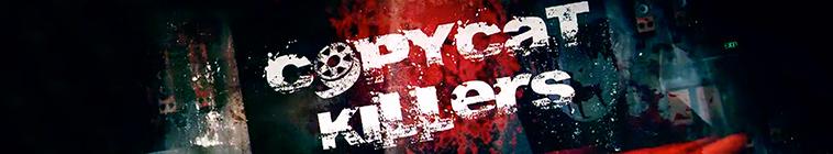 CopyCat Killers S03E12 CSI Crime Scene Investigation 720p WEB x264 UNDERBELLY